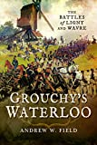 img - for Grouchy's Waterloo: The Battles of Ligny and Wavre book / textbook / text book