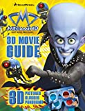 Megamind: 3D Movie Guide.