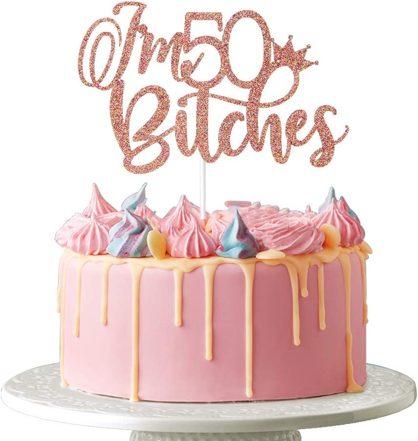 I'm 50 Bitches Cake Topper - Happy 50th Birthday Cheers to 50 Years 50 & Fabulous Hello 50, Rose Gold