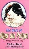 "The Best of Olga Da Polga: ""The Tales of Olga Da Polga"", ""Olga Meets Her Match"", ""Olga Carries on"": Three Books in One"