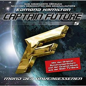 Mond der Unvergessenen (Captain Future: The Return of Captain Future 5) Hörspiel