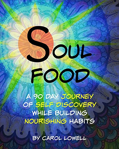 Soul Food, A 90 Day Journey Of Self Discovery While Building Nourishing Habits by Kindred Spirit Studio