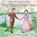 These Happy Golden Years: Little House, Book 8 | Laura Ingalls Wilder