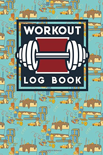 Workout Log Book: Blank Workout Sheets, Personal Training Workout Log, Fitness Log Book Women, Workout Log Book Template, Cute Birthday Cover (Workout Log Books) (Volume 26) pdf