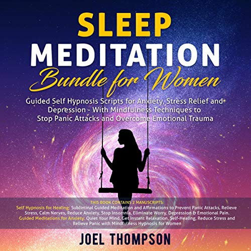 Pdf Fitness Sleep Meditation Bundle for Women: Guided Self Hypnosis Scripts for Stress Relief, Relieving Anxiety and Depression - with Mindfulness Techniques to Stop Panic Attacks and Overcome Emotional Trauma