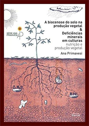 A Biocenose do Solo na Produção Vegetal e Deficiências Minerais e
