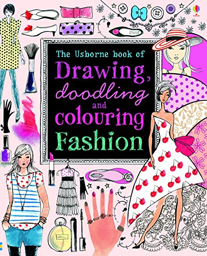 Drawing, Doodling & Colouring: Fashion (Usborne Drawing, Doodling and Colouring)