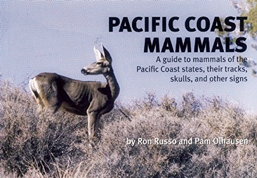 Pacific Coast Mammals: A Guide to Mammals of the Pacific Coast States, Their Tracks, Skulls and Other Signs (Nature Stud