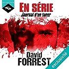 En Série : Journal d'un tueur | Livre audio Auteur(s) : David Forrest Narrateur(s) : Arnauld Le Ridant