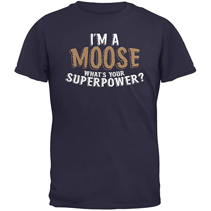 I/'m A Moose What/'s Your Superpower Navy Adult T-Shirt