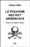 Le pouvoir secret américain: l'Ordre de Skull & Bones