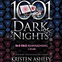 Rock Chick Reawakening: A Rock Chick Novella - 1001 Dark Nights Audiobook by Kristen Ashley Narrated by Susannah Jones