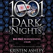 Rock Chick Reawakening: A Rock Chick Novella - 1001 Dark Nights | Kristen Ashley