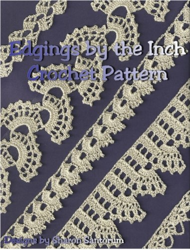 Lace Edgings By The Inch Crochet Pattern Kindle Edition By Sharon