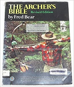 Archer's Bible: Fred Bear: 9780385151559: Books - Amazon ca