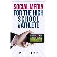 Social Media for the High School #Athlete