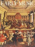 img - for Early Music : Italian Oratorio & the Baroque Orchestra; Handel Aria with Obbligato Wind Accompaniement; Morality & Music Study of Flemish Transformation 16th Century book / textbook / text book