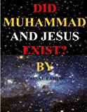 Did Muhammad and Jesus Exist?, Faisal Fahim, 1490540946