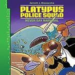 Platypus Police Squad: Never Say Narwhal | Jarrett J. Krosoczka