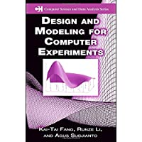Design And Modeling for Computer Experiments (Computer Science & Data Analysis, Band 6)