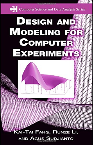 Design and Modeling for Computer Experiments (Chapman & Hall/CRC Computer Science & Data Analysis) by Chapman and Hall/CRC