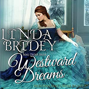 Mail Order Bride - Westward Dreams Audiobook