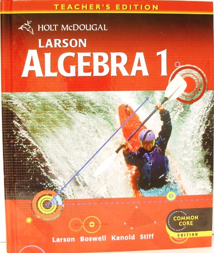 Larson Algebra 1, Teacher's Edition (Common Core)