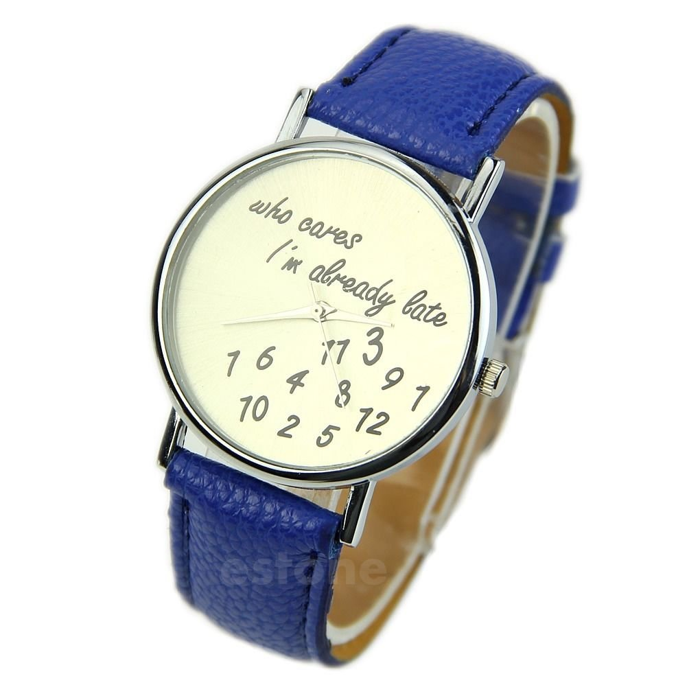 New Fashion Women's Men's Wrist Watches Funny Comment Who Cares Im Already Late Blue