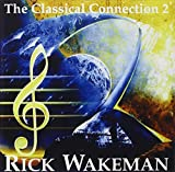 The Classical Connection Vol.2 by Rick Wakeman (2003-02-17)