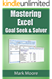 Mastering Excel: Goal Seek & Solver (English Edition)