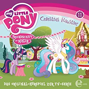 Celestias Haustier (My Little Pony 11) Hörspiel