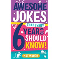 Awesome Jokes That Every 6 Year Old Should Know!: 2