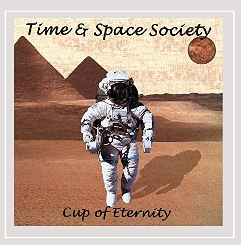 Time & Space Society - Cup of Eternity (CD)