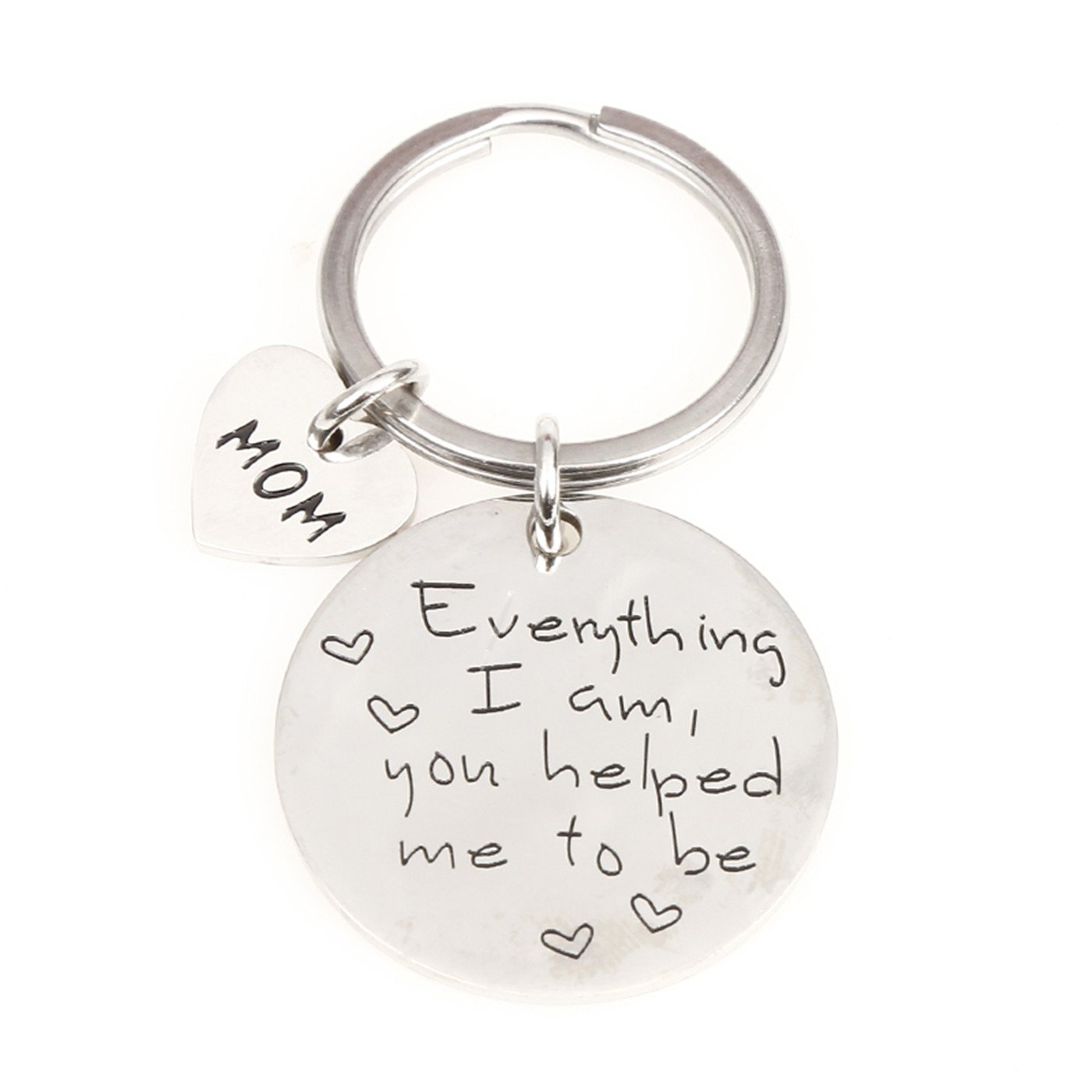 NIYOKKI Mom Keychain Gift for Mother's Day Gifts-Everything I Am You Helped Me To Be Keychain (MOM)