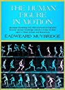 The Human Figure in Motion par Muybridge