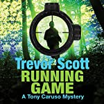 Running Game: A Tony Caruso Mystery, Book 3 | Trevor Scott