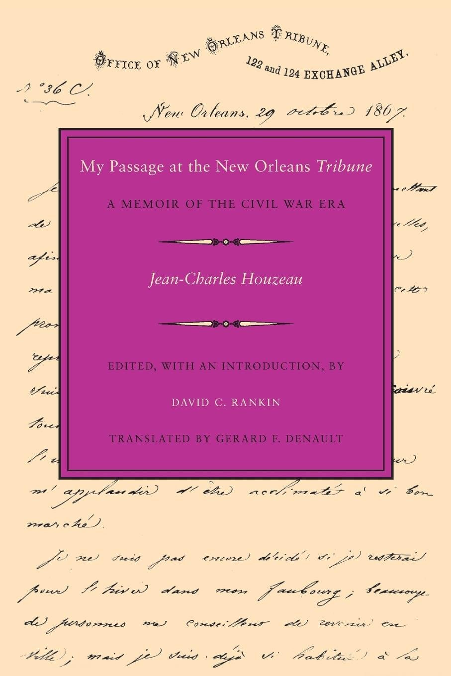 My Passage at the New Orleans Tribune : A Memoir of the Civil War Era by Brand: Louisiana State Univ Pr