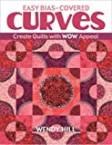 Easy Bias-Covered Curves, Wendy Hill, 1571203443