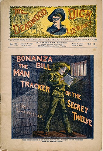 Price comparison product image Dime Novel 1899 NBonanza Bill The Man Tracker Or The Secret Twelve Cover Of A Beadle And Adams Dime Novel Of 1899 In The Deadwood Dick Library Series Poster Print by (24 x 36)