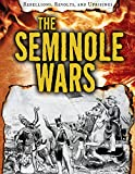 The Seminole Wars (Rebellions, Revolts, and Uprisings)