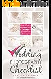The Wedding Photography Checklist (The Wedding Planning Checklist Series Book 1) (English Edition)