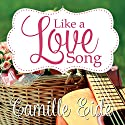Like a Love Song Audiobook by Camille Eide Narrated by Becky Doughty