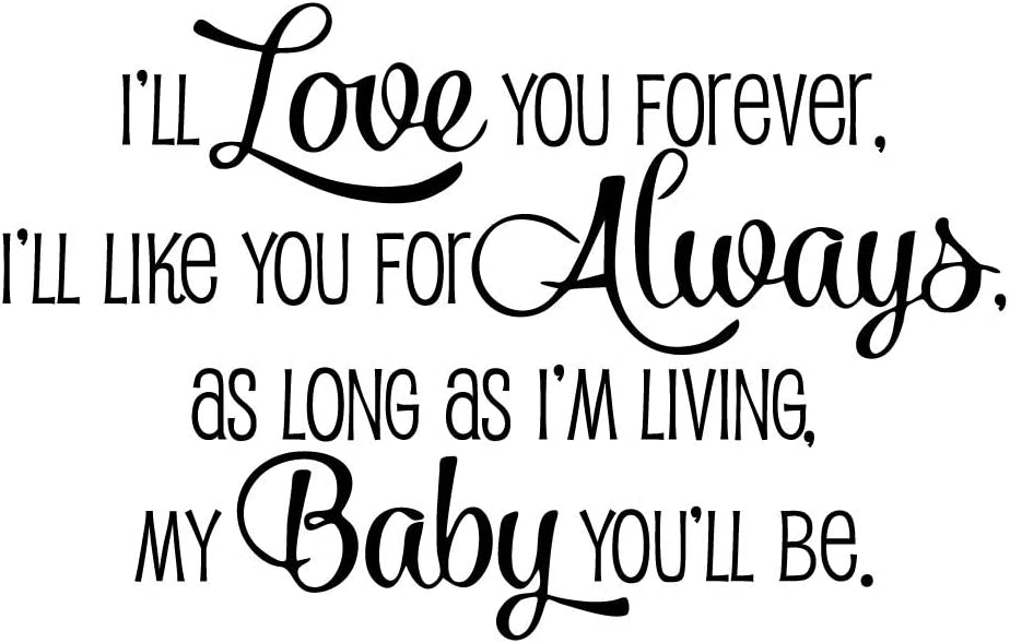 KYSUN I'll Love You Forever I'll Like You for Always as Long as I'm Living My Baby You'll Be Vinyl Wall Decal Inspirational Quotes Lettering Kid Room Décor