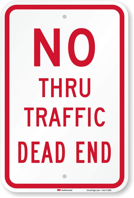 ''No Thru Traffic, Dead End'' Sign By SmartSign   12'' x 18'' 3M Engineer Grade Reflective Aluminum