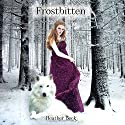 Frostbitten Audiobook by Heather Beck Narrated by Angela Rose Masi