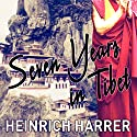 Seven Years in Tibet Audiobook by Heinrich Harrer, Richard Graves Narrated by Mark Meadows