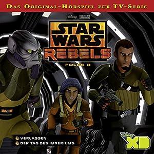 Verlassen / Der Tag des Imperiums (Star Wars Rebels 3) Hörspiel