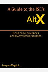 A Guide to the JSE's AltX: Listing on South Africa's Alternative Stock Exchange Kindle Edition