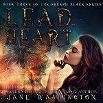 Lead Heart: Seraph Black, Book 3 | Jane Washington