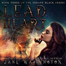 Lead Heart: Seraph Black, Book 3 Audiobook by Jane Washington Narrated by Laurel Schroeder